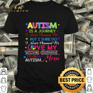 Autism Mom Autism Awareness Autism Is A Journey shirt