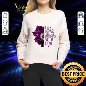 Awesome Anemone flower in a world full of grandmas be a YaYa shirt