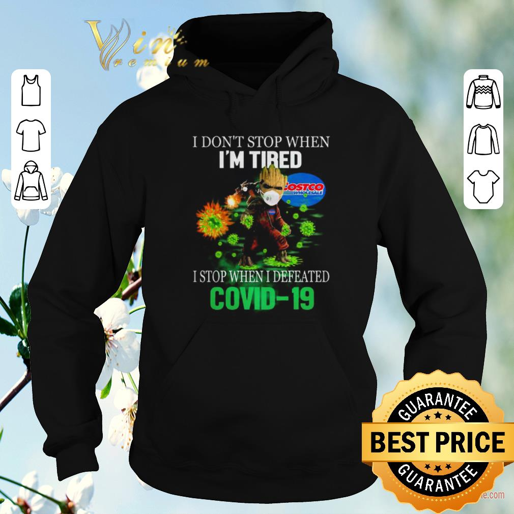 Awesome Baby Groot Costco Wholesale I don t stop when I m tired I stop when I defeated Covid 19 shirt sweater 4 - Awesome Baby Groot Costco Wholesale I don't stop when I'm tired I stop when I defeated Covid-19 shirt sweater
