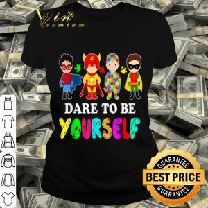Dare To Be Yourself Autism Awareness Superheroes Lover Gift shirt