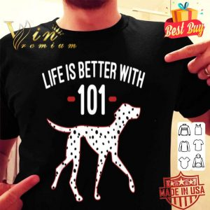Disney 101 Dalmatians Life Is Better With 101 shirt