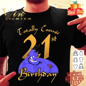 Disney Aladdin Genie Totally Cosmic 21st Birthday shirt