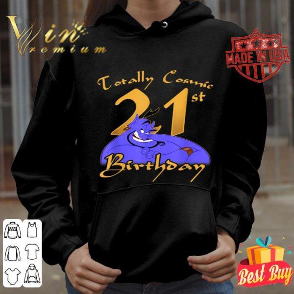 Disney Aladdin Genie Totally Cosmic 21st Birthday shirt