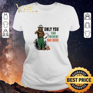 Hot Only You Can Prevent Da Bods Bear shirt sweater 1