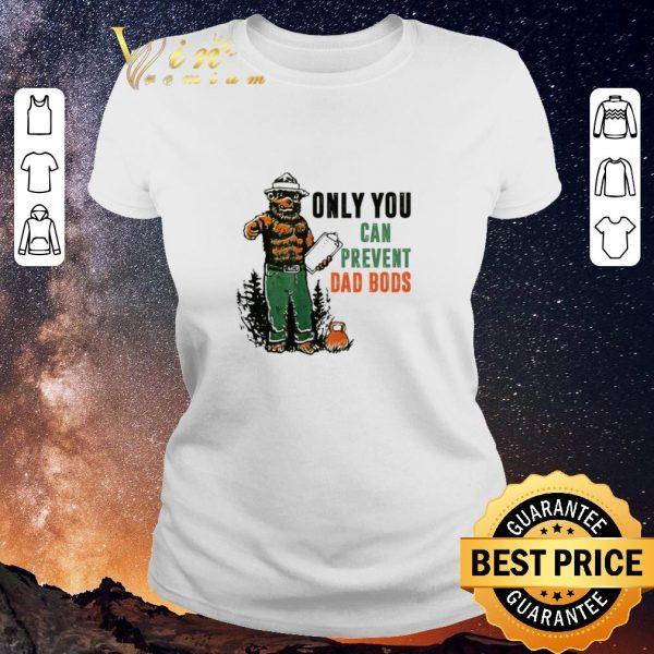 Hot Only You Can Prevent Da Bods Bear shirt sweater