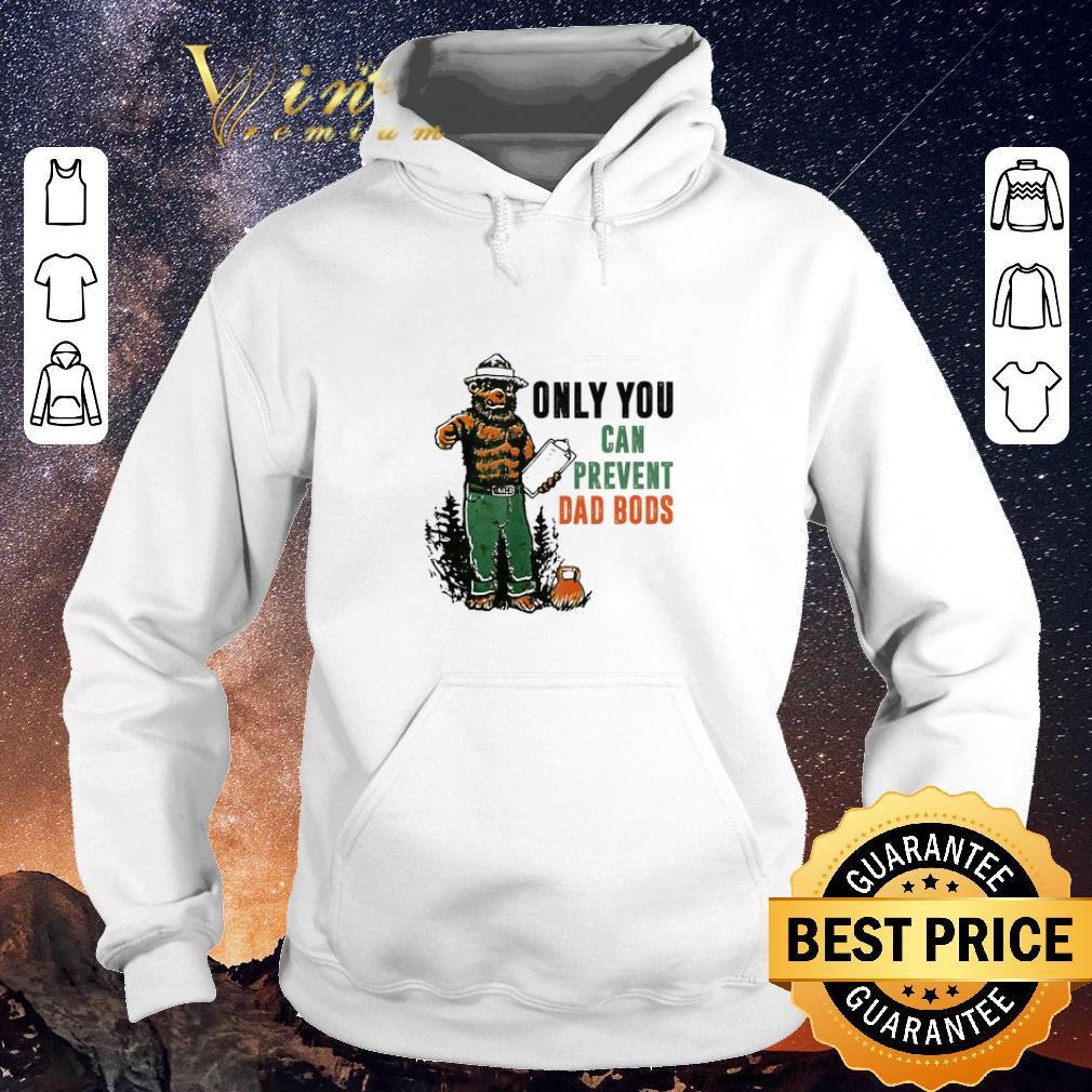 Hot Only You Can Prevent Da Bods Bear shirt sweater 4 - Hot Only You Can Prevent Da Bods Bear shirt sweater
