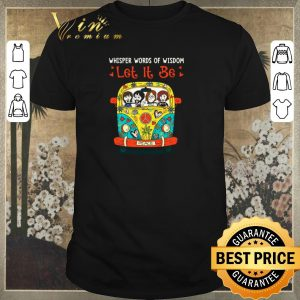 Hot Whisper words of wisdom Let It Be The Beatles driving Car Hippie shirt sweater