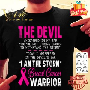 Inspiring I Am The Storm Breast Cancer Warrior shirt