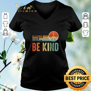 Original Peace sign In a world where you can be anything be kind vintage shirt 1