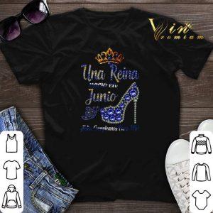 Una Reina Nacio En Junio felie Cumpleanos Para Mi shirt sweater