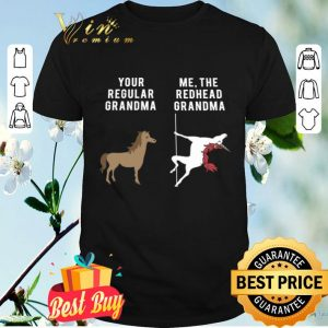 Horse Your Regular Grandma Unicorn Me The Redhead Grandma shirt