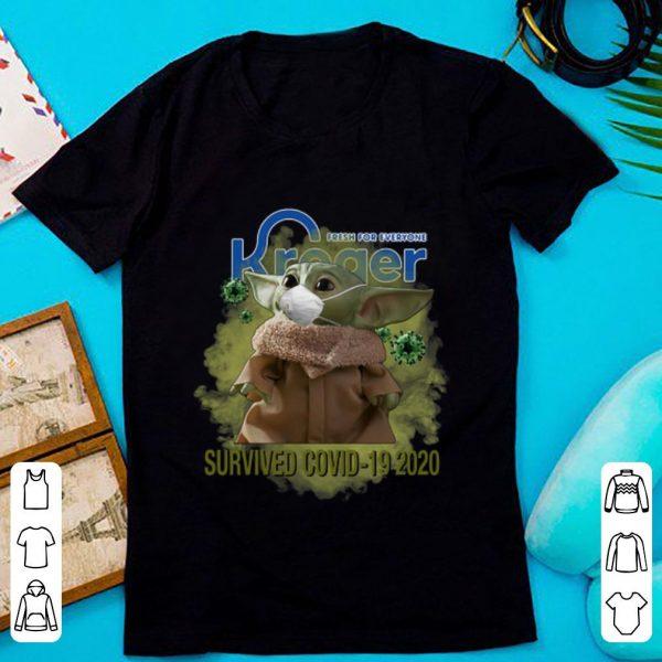 Fresh For Everyone Kroger Baby Yoda Survived Covid-19 2020 Shirt