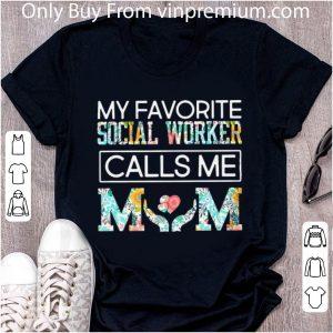 My Favorite Social Worker Calls Me Mom Floral Shirt