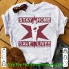 Stay Home Save Lives Don't Make Lori Put Her Folder Down And Make You Star Shirt
