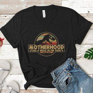 Dinosaur T-Rex motherhood like a walk in the park shirt