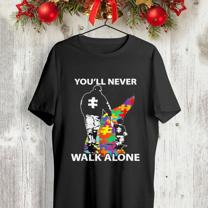 Father and son You ll never walk alone Autism shirt 4 - Father and son You'll never walk alone Autism shirt