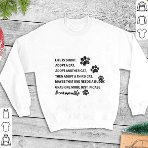 Life is short adopt a cat third shirt