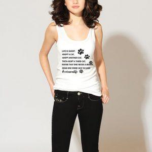 Life is short adopt a cat third shirt 2