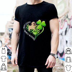 Pug not lucky simply blessed St Patrick's day shirt