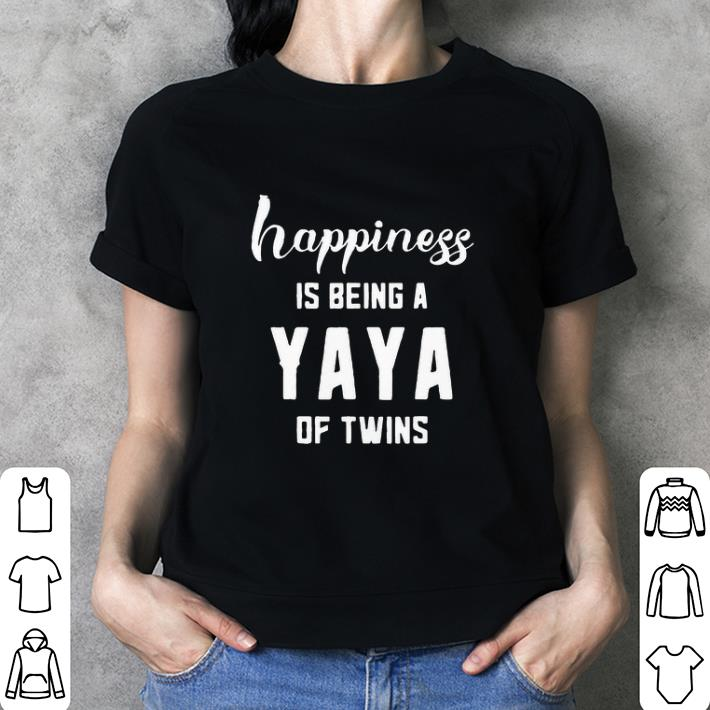 6efcc812a Happiness is Being a Yaya Of Twins shirt, hoodie, sweater ...