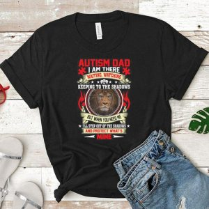 Lion Autism Dad i am there waiting watching keeping to the shadows shirt