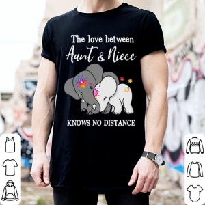 Elephant the love between aunt and niece knows no distance shirt