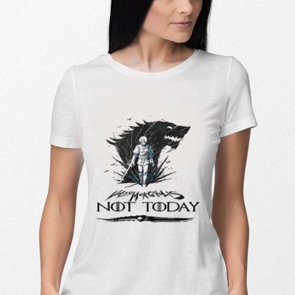 Arya Stark Valar Mor Ghulis Not today Game Of Thrones shirt