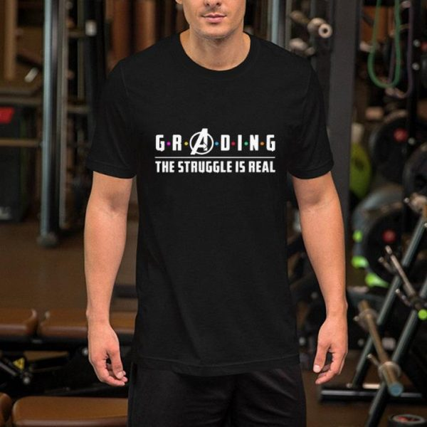 Avengers Grading the struggle is real shirt