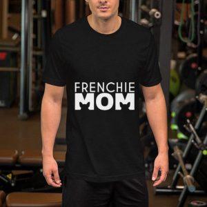 French Bulldog Frenchie mom shirt
