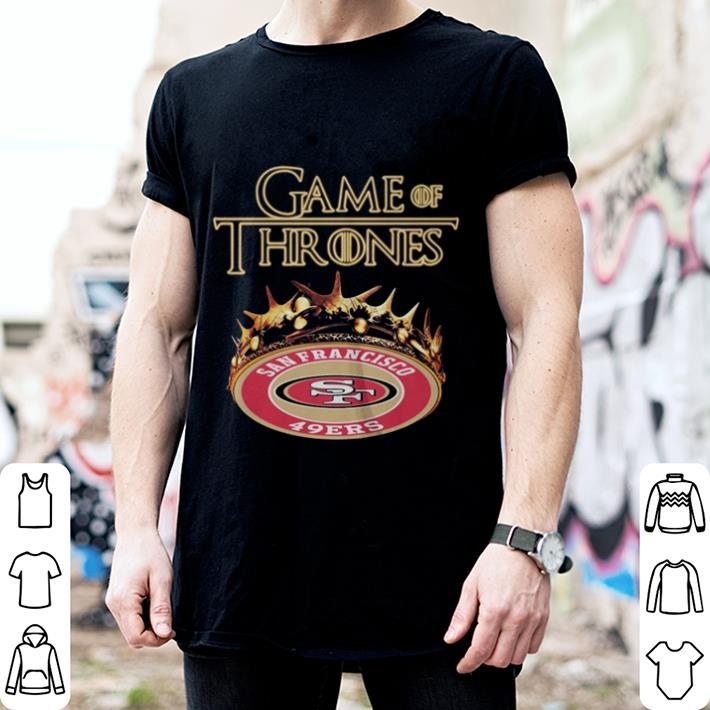 812cab3b2 Game Of Thrones Crown San Francisco 49ers shirt, hoodie, sweater ...