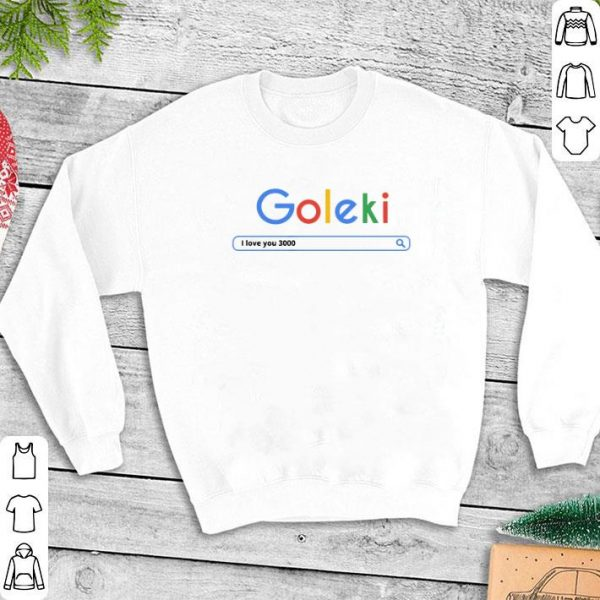 Goleki I love you 3000 Google shirt