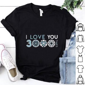 I love you 3000 three thousand times shirt