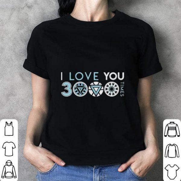 I love you 3000 three thousand times shirt