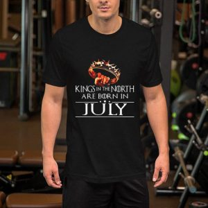 Kings In The North Are Born In July Game Of Thrones shirt