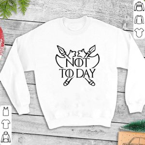 Poleax not today Game Of Thrones shirt