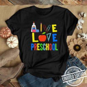 Teacher Apple Live love preschool shirt