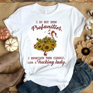 Flamingo sunflowers I do not spew profanities i enunciate them clearly shirt