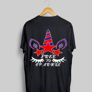 Free To Sparkle Patriotic Unicorn 4th Of July shirt