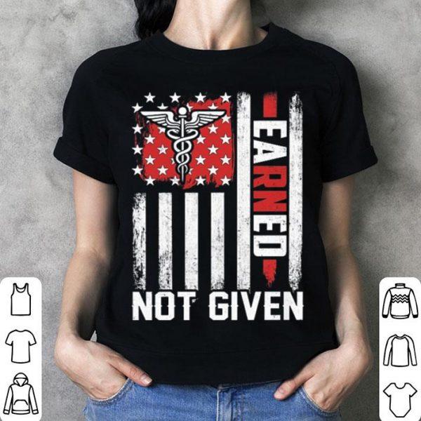 Nurse America USA flag earned not given shirt