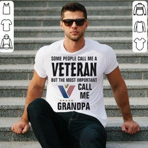 Some people call me a veteran but the most important call me grandpa shirt