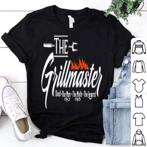 The grillmaster dad the man the myth the legend shirt