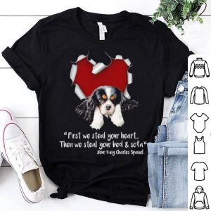Then we steal your bed & sofa king charles spaniel shirt