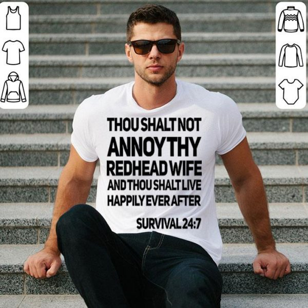 Thou shalt not annoythy redhead wife and thou shalt live happily shirt