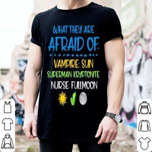 What they are afraid of vampire sun superman kryptonite nurse shirt