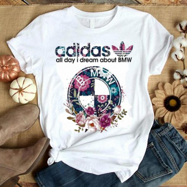 adidas all day i dream about BMW shirt