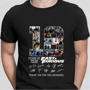 18 years of Fast & Furious 2001-2019 thank you for the memories shirt