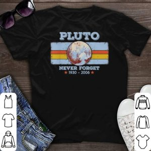 1930-2006 Planet Pluto never forget shirt