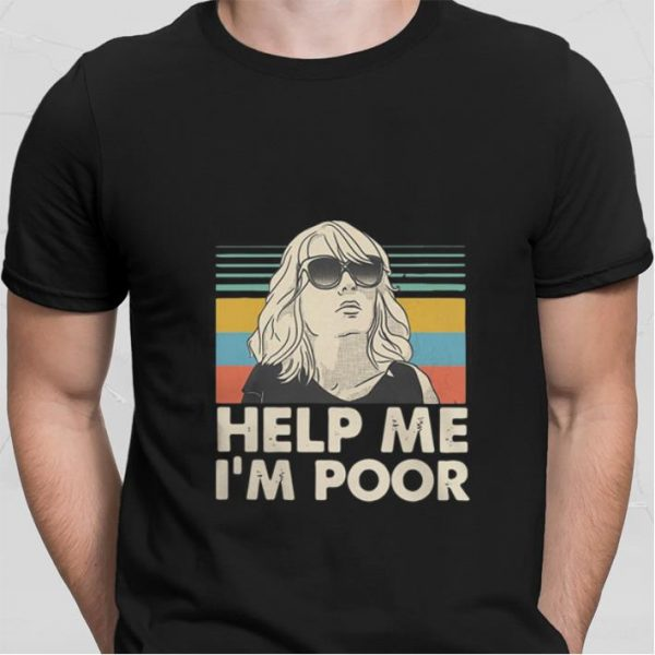 Annie Walker Help me I'm poor vintage shirt