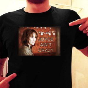 Joyce Byers aint crazy Stranger Things season 3 shirt
