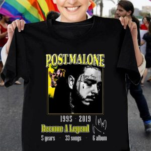 Post Malone 1995-2019 Become a legend signature shirt